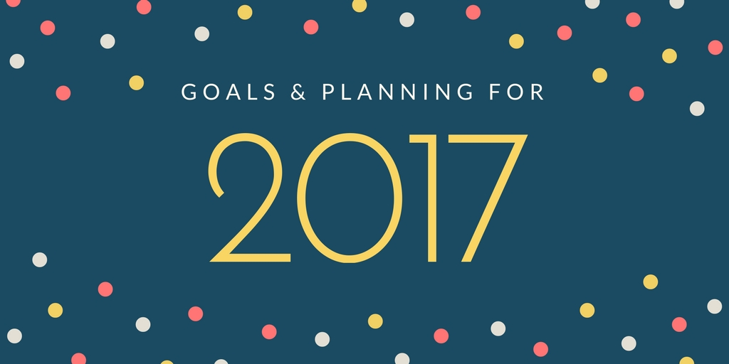 Goals and Planning for 2017